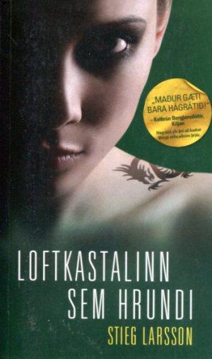 Loftkastalinn sem hrundi - Stieg Larsson