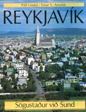 Reykjavík sögustaður við Sund - Páll Líndal og Einar S Arnalds