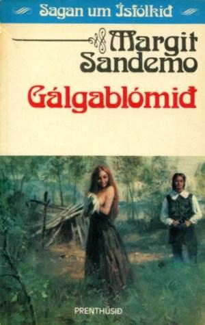 Sagan um Ísfólkið - Gálgablómið bók 16 - Margit Sanemo
