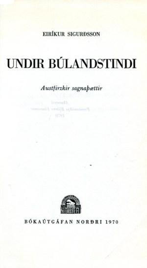Undir Búlandstindi Austfirzkir sagnaþættir - Eiríkur Sigurðsson