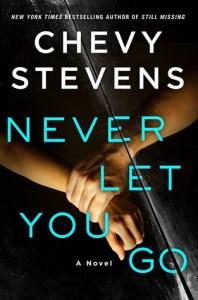Mever let you go-chevy stevens