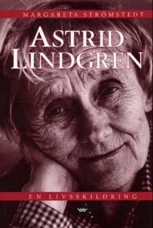 Astrid Lindgren en livsskildring