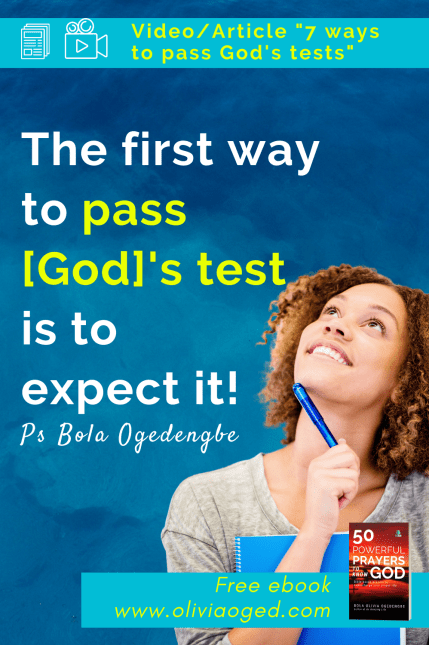 Discover 7 ways to pass God's tests