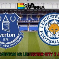 PREDIKSI EVERTON VS LEICESTER CITY 7 APRIL 2020