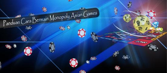 Panduan Cara Bermain Monopoly Asian Games