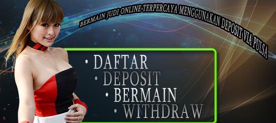 Bermain Judi Online Terpercaya Menggunakan Deposit Via Pulsa