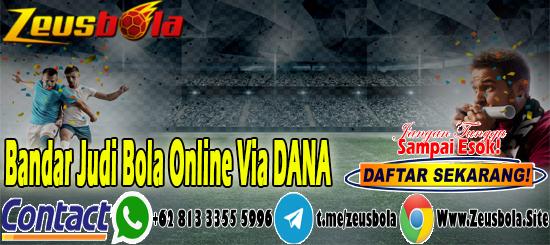 Bandar Judi Bola Online Via DANA