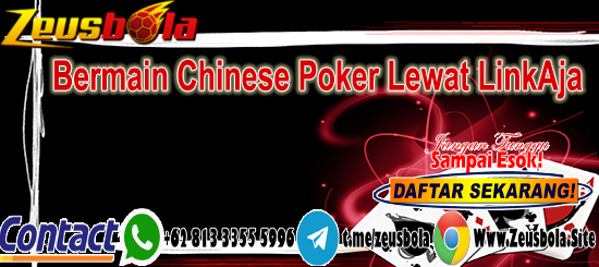 Bermain Chinese Poker Lewat LinkAja