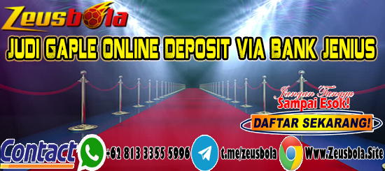 Judi Gaple Online Deposit Via Bank Jenius