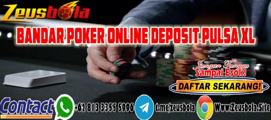 Bandar Poker Online Deposit Pulsa XL