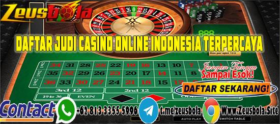 Daftar Judi Casino Online Indonesia Terpercaya