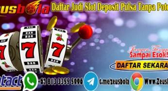Situs Judi Slot Online Deposit Pulsa Indosat Tag Zeusbola