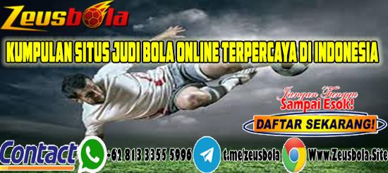 Kumpulan Situs Judi Bola Online Terpercaya Di Indonesia