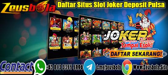 Daftar Situs Slot Joker Deposit Pulsa