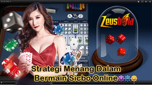 Strategi Menang Dalam Bermain Sicbo Online