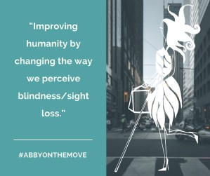"""#AbbyOnTheMove """"Improving humanity by changing the way we perceive blindness/sight loss."""" Abigail is pictured crossing a city street."""
