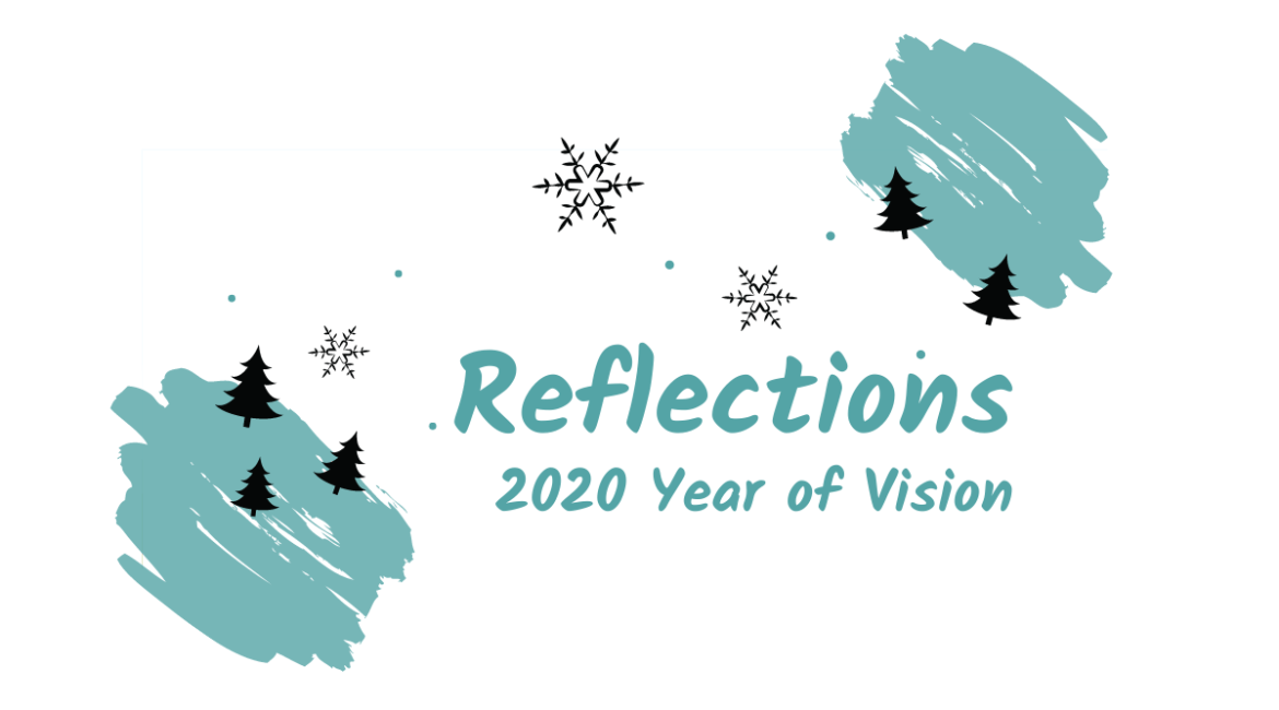 Reflections 2020 Year of Vision with snowflakes, pine trees and snowmounds.