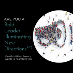 """A photo of a large megaphone made of a crowd of people. The text reads """"Are You A Bold Leader Illuminating New Directions™?   If so Bold Blind Beauty wants to hear from you!"""""""