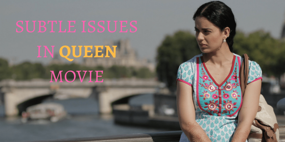 SUBTLE ISSUES IN QUEEN MOVIE