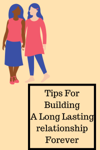 Tips For Building A Long Lasting relationship Forever