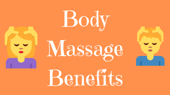 Body Massage Benefits