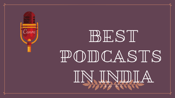 Best Podcasts in india