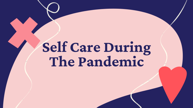 Self Care During The Pandemic