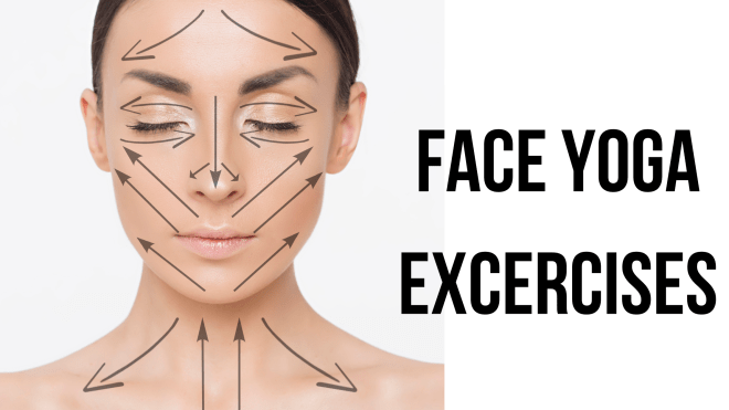 Face Yoga Excercises