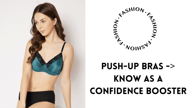 Push-Up Bras Know As A Confidence Booster