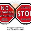 Octagon STOP sign leash wrap - STOP Sign Leash Wraps