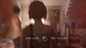 A decision from episode 1. I finally settled on Blame Chloe. Man, she was pissed at me for a while.