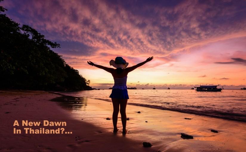 """A """"New Dawn"""" For Thailand?"""