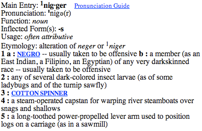 meaning of the word nigger Definition of negro in english: negro noun dated, offensive   the word negro was adopted from spanish and portuguese and first recorded from the mid 16th century .