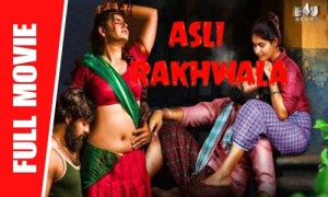 Asli Rakhwala 2021 HDRip 300Mb Hindi Dubbed 480p Watch Online Full Movie Download bolly4u