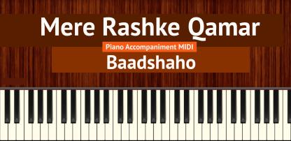 Mere Rashke Qamar Piano Accompaniment MIDI