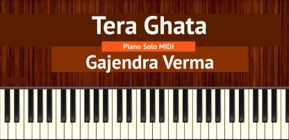 Tera Ghata Piano Solo MIDI
