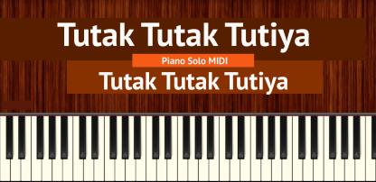 Tutak Tutak Tutiya Piano Solo MIDI