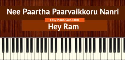 Nee Paartha Paarvaikkoru Nanri - Hey Ram Easy Piano Solo MIDI