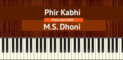 Phir Kabhi - M.S. Dhoni Piano Solo MIDI