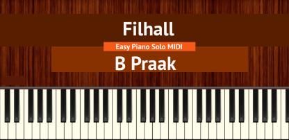 Filhall - B Praak Easy Piano Solo MIDI