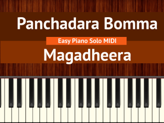 Panchadara Bomma - Magadheera Easy Piano Solo MIDI