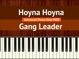 Hoyna Hoyna - Gang Leader Advanced Piano Solo MIDI