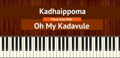 Kadhaippoma - Oh My Kadavule Piano Solo MIDI