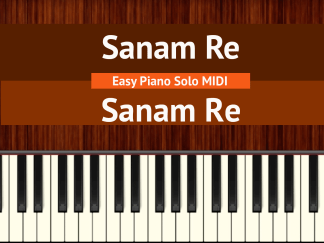 Sanam Re - Sanam Re Easy Piano Solo MIDI