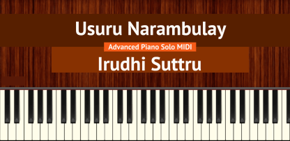 Usuru Narambulay - Irudhi Suttru Advanced Piano Solo MIDI