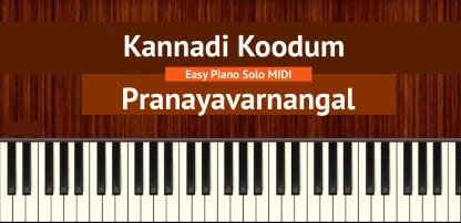 Kannadi Koodum - Pranayavarnangal Easy Piano Solo MIDI