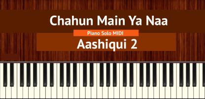 Chahun Main Ya Naa - Aashiqui 2 Piano Solo MIDI