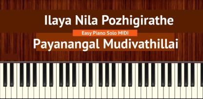 Ilaya Nila Pozhigirathe - Payanangal Mudivathillai Easy Piano Solo MIDI