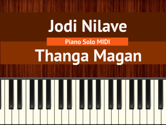 Jodi Nilave - Thanga Magan Piano Solo MIDI