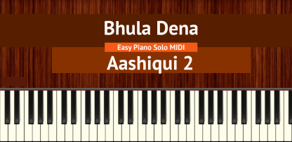 Bhula Dena - Aashiqui 2 Easy Piano Solo MIDI